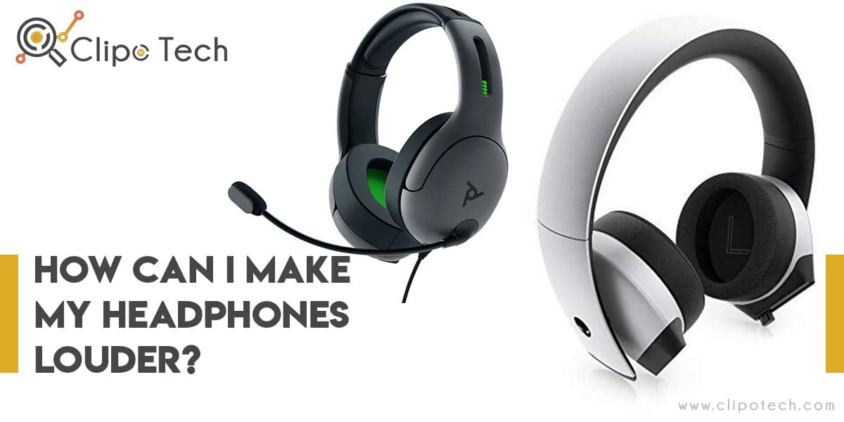 How Can I Make My Headphones Louder